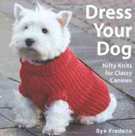 Knitting Pattern Easy Dog Sweater : Dress Your Dog Patrones, Note and Patterns