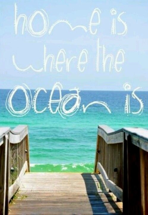 Home is where the Ocean is..  <3 <3