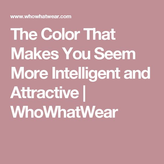 The Color That Makes You Seem More Intelligent and Attractive | WhoWhatWear