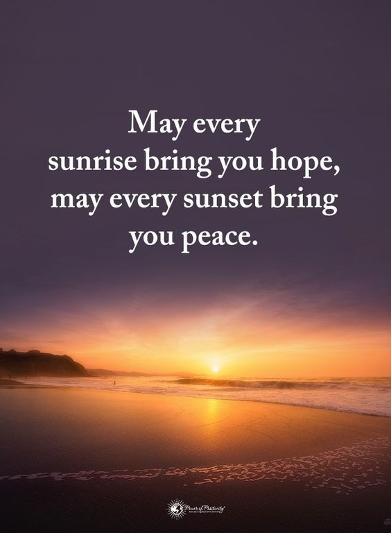 May Every Sunrise Bring You Hope May Every Sunset Bring You Peace As Entrepreneurs Each Day Is A N Morning Inspirational Quotes Sunrise Quotes Sunset Quotes