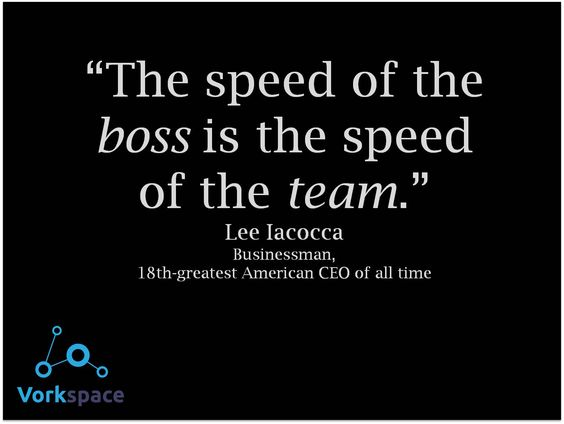 The speed of the BOSS is the speed of the TEAM #LeeIacocca
