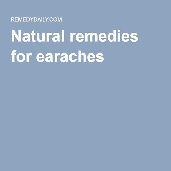 Natural remedies for earaches