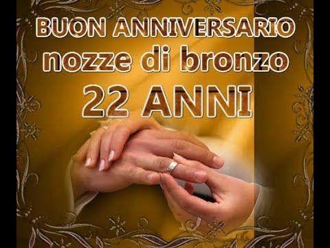 Youtube 50 Anniversario Di Matrimonio.Buon Anniversario Nozze Di Bronzo 22 Anni Di Matrimonio Tantissimi