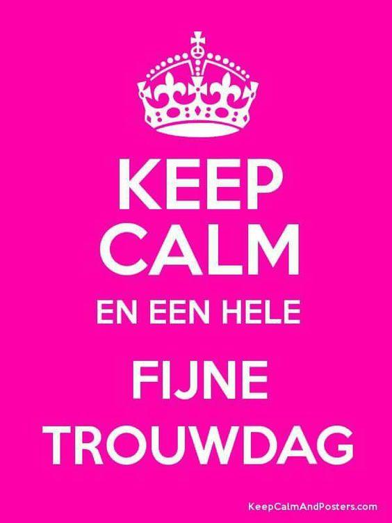 Keep calm en een hele fijne trouwdag