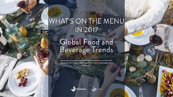 Edelman Global Food and Beverage Sector Trends  2017