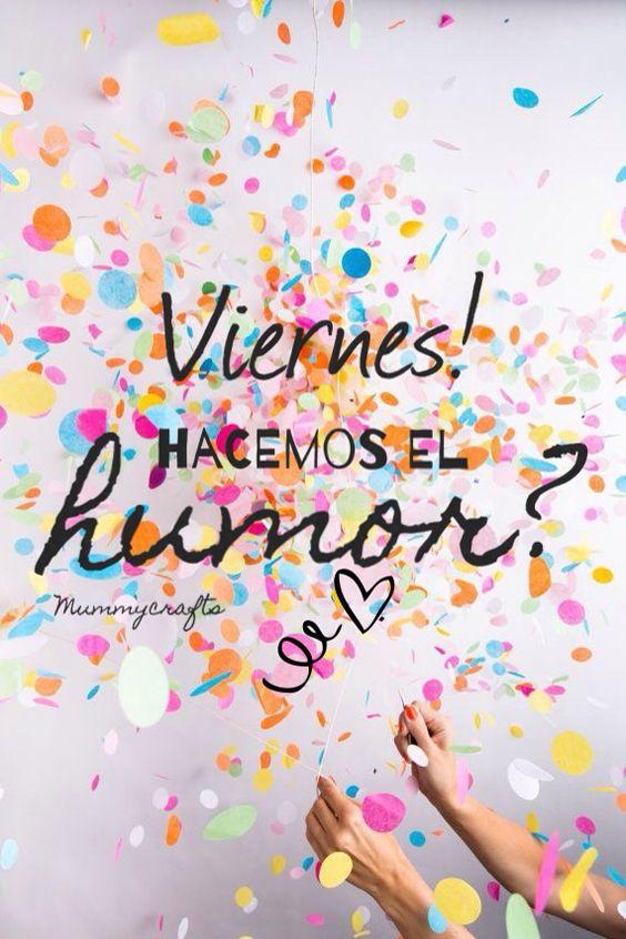 Viernes, hoy hacemos el humor .  #amor #humor #viernes