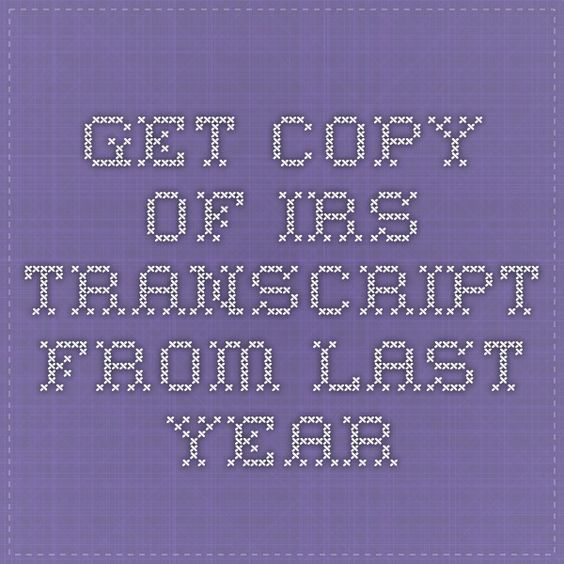get copy of irs transcript from last year