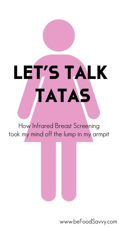 Let's Talk Tatas- My experience with Infrared Breast Screening | Food Savvy