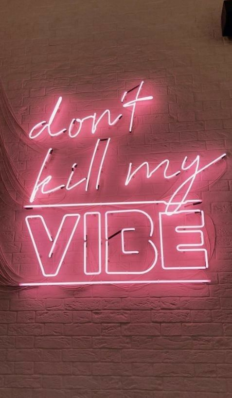 Don T Kill My Vibe Neon Sign Pink Neon Wallpaper Neon Quotes Neon Signs
