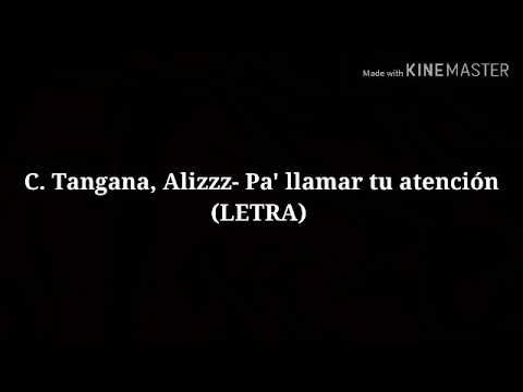 C Tangana Alizzz Pa Llamar Tu Atención Letra Youtube Letras Canciones Youtube