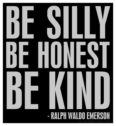 be-silly-be-honest-be-kind
