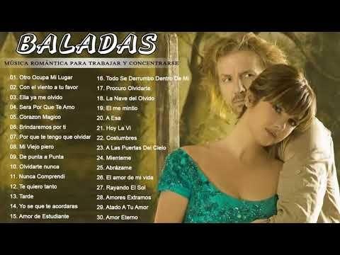 Musica Romantica 70 80 90 Para Trabajar Y Concentrarse Baladas Romanticas En Espan Con Imagenes Musica Romantica En Espanol Baladas Romanticas En Espanol Musica Romantica
