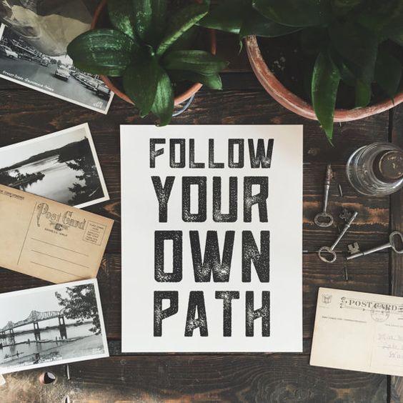 Art Print: Follow Your Own Path.