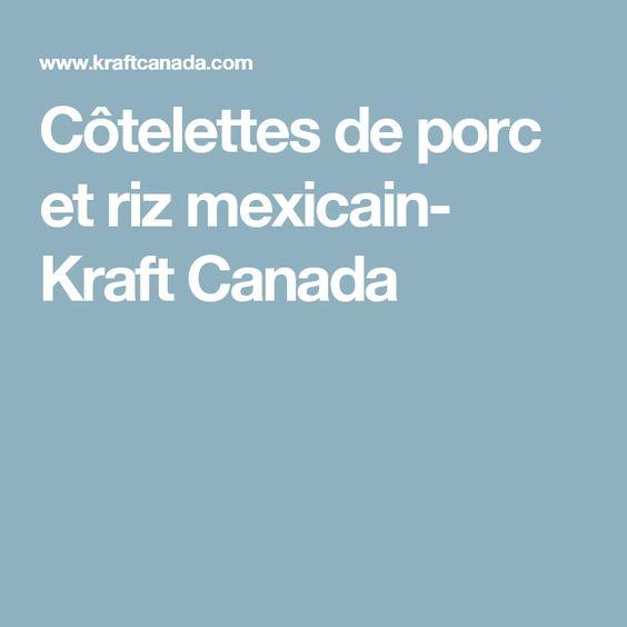 Côtelettes de porc et riz mexicain- Kraft Canada