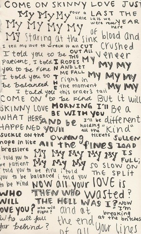 skinny love lyrics....Omg I forgot about this song. I LOVE this song soooo much