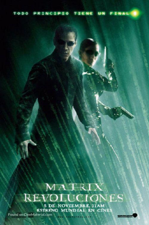 The Matrix Revolutions Matrix Revoluciones 2003 Argentinian Movie Poster Todo Principio Tiene Un Final 1 Peliculas Online Peliculas Matriz
