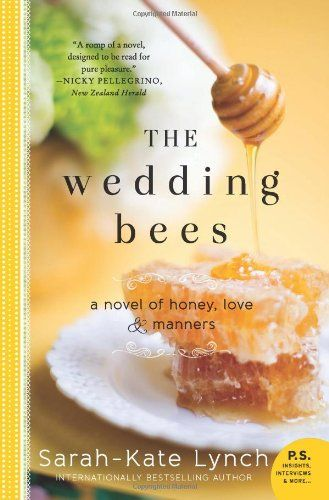 The Wedding Bees: A Novel of Honey, Love, and Manners by Sarah-Kate Lynch http://www.amazon.com/dp/0062252607/ref=cm_sw_r_pi_dp_eUclub0X55FJR
