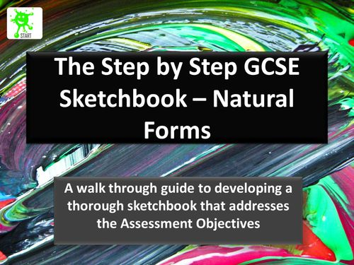 The Step by Step GCSE Art Sketchbook - Natural Forms
