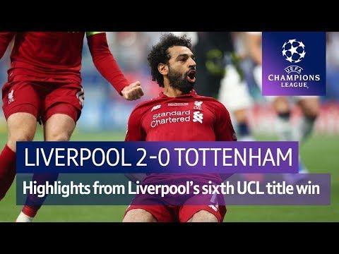 Liverpool Vs Tottenham 2 0 Uefa Champions League Final Highlights Youtube Champions League Champions League Final Uefa Champions League