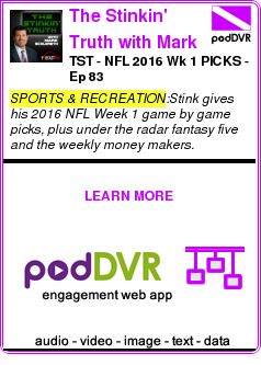 #SPORTS #PODCAST  The Stinkin' Truth with Mark Schlereth    TST - NFL 2016 Wk 1 PICKS - Ep 83    LISTEN...  https://podDVR.COM/?c=38a385ca-3e22-b3c4-a4d2-29c1c080cedf