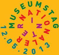Informationen zum Internationalen Museumstag 2013
