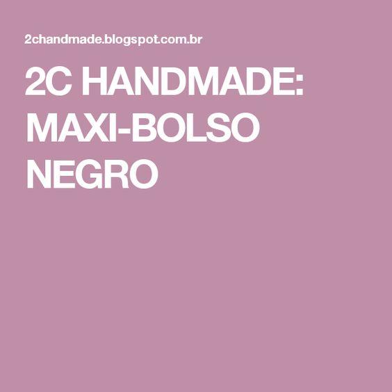 2C HANDMADE: MAXI-BOLSO NEGRO