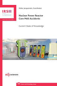 Nuclear Power Reactor Core Melt Accidents : Current State of Knowledge - Búsqueda de Google
