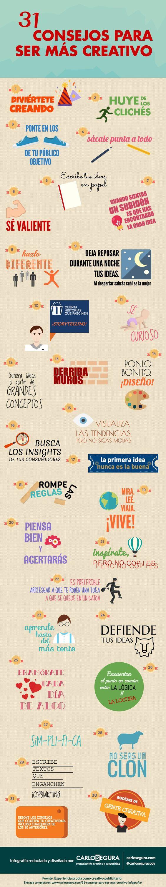 Infografía 31 consejos para ser más creativo. Creación y entrada original: carlosegura.com: