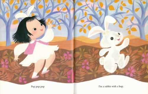 I Can Fly by Ruth Krauss, illustrated by Mary Blair  Pop pop pop I'm a rabbit with hop.