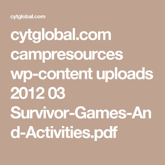 cytglobal.com campresources wp-content uploads 2012 03 Survivor-Games-And-Activities.pdf