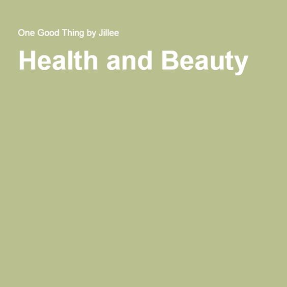 Health and Beauty http://www.onegoodthingbyjillee.com/category/homemade-solutions/health-and-beauty