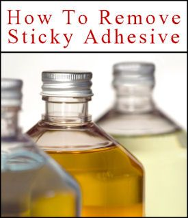 30 Helpful Items To Remove Sticky Adhesive Goo: Nail Polish Remover  Petroleum Jelly  Toothpaste  Hand Lotion  Hair Spray  Baby Oil (mineral oil)  Vinegar (soak cloth, apply to goo then leave for awhile–even overnight)  Rubbing Alcohol  Windex  Baking Soda & Water Paste (just rub gently into the goo, then wipe off with a warm wet cloth)...to name a few