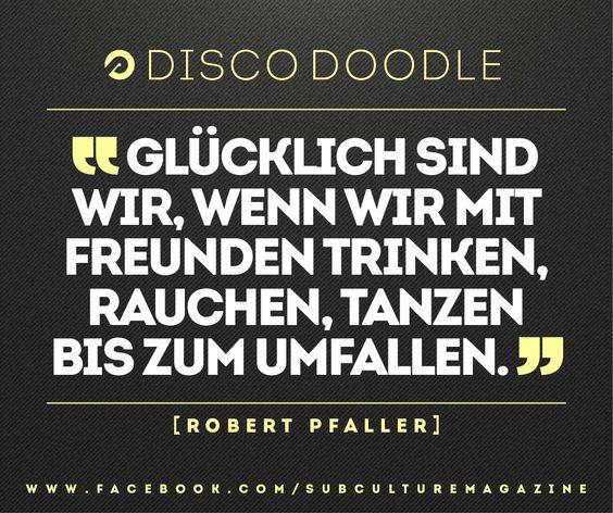 Glücklich sind wir, wenn wir mit Freunden Trinken, Rauchen, Tanzen bis zum Umfallen. | subculture Freiburg