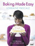 Baking Made Easy.   Urban, sexy, independent and effortlessly stylish Lorraine will be a breath of fresh air to the world of cookery.