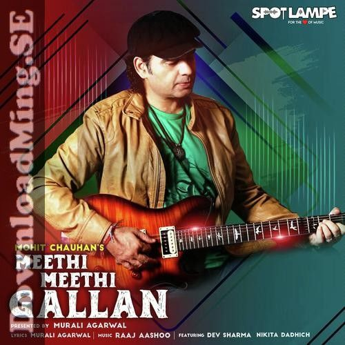 Meethi Meethi Gallan Mp3 Song Download By Mohit Chauhan 2020 In 2020 Mp3 Song Download Mp3 Song Songs