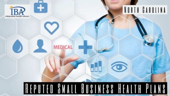 Reputed Small Business Health Plans North Carolina Independent