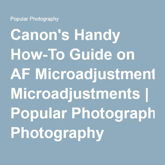 Canon's Handy How-To Guide on AF Microadjustments   Popular Photography