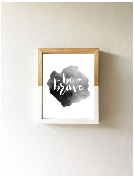 Be brave print 8x10 A4 | Watercolour Ink Brush Lettering Nursery Home Kids Room Wall Art Print Monochrome Black and White by littlempapergoods on Etsy https://www.etsy.com/uk/listing/480412043/be-brave-print-8x10-a4-watercolour-ink