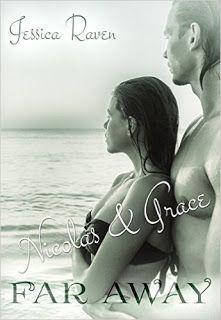 """Eine Bücherwelt: Jessica Raven - Far Away """"Nicolas & Grace"""""""