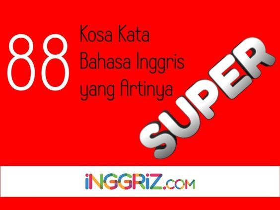 "88 Kosa Kata Bahasa Inggris yang Artinya ""SUPER"""