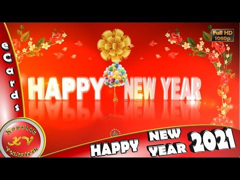 Happy New Year 2021 Wishes Whatsapp Video New Year Greetings Animation Message Ecard Download Youtube New Year Greetings Happy New Happy Year