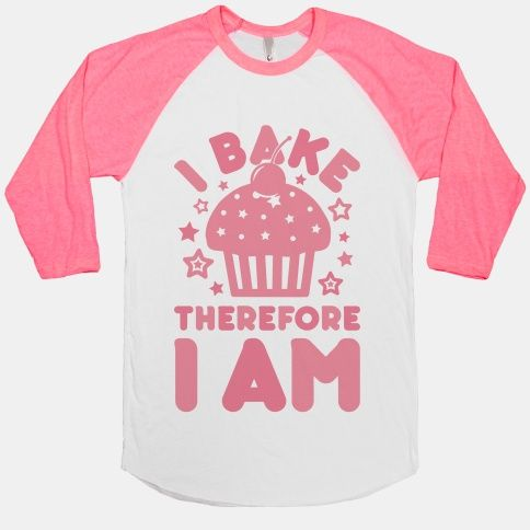 I Bake Therefore I Am #baking #cooking #baker #cupcakes #chef