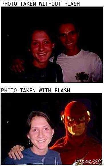 Always use the flash.