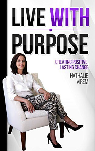Live With Purpose: Creating Positive, Lasting Change by  Nathalie Virem.  Live With Purpose: Creating Positive, Lasting Change. Free! http://www.ebooksoda.com/ebook-deals/live-with-purpose-creating-positive-lasting-change-by-nathalie-virem