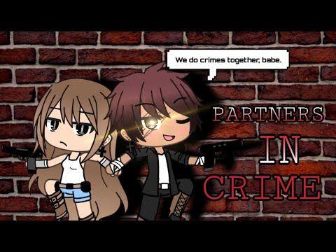 Partners In Crime Gacha Life Movie Youtube Partners In Crime Song Artists Crime
