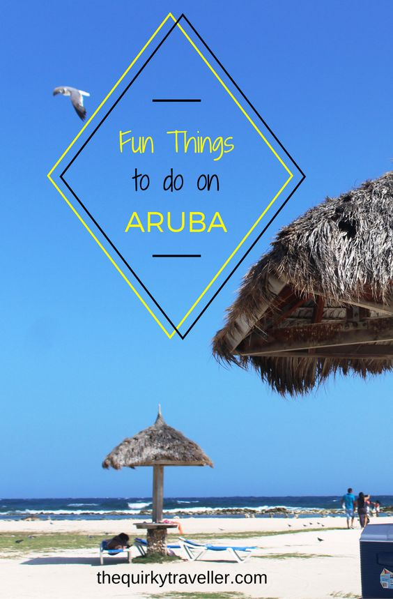 Quirky Travel Guide: Fun things to do on Aruba, a Caribbean island in the sun