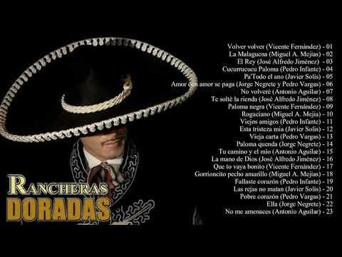 Las 100 Mejores Rancheras Mexicanas Viejitas Vicente Fernandez Javier Soli Antonio Aguilar Y Mas Youtube Musica Mexicana Musica Ranchera Musica