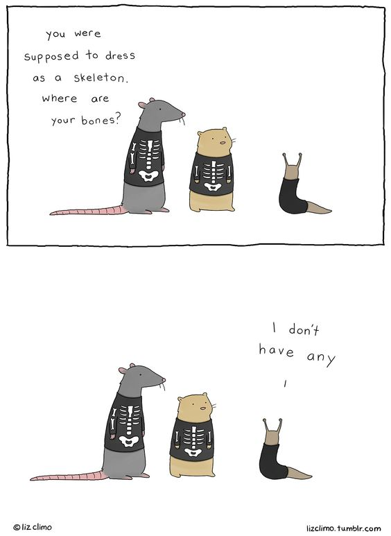 "Halloween by LizClimo  ...""you were supposed to dress as a skeleton. Where are your bones?"" ... ""I don't have any!"""