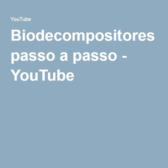 Biodecompositores passo a passo - YouTube