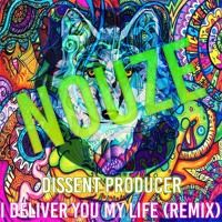 Dissent | (Remix) | I Deliver You My Life. | NouzeProducer. | Original Song By NouzeProducer by Dissent Producer on SoundCloud